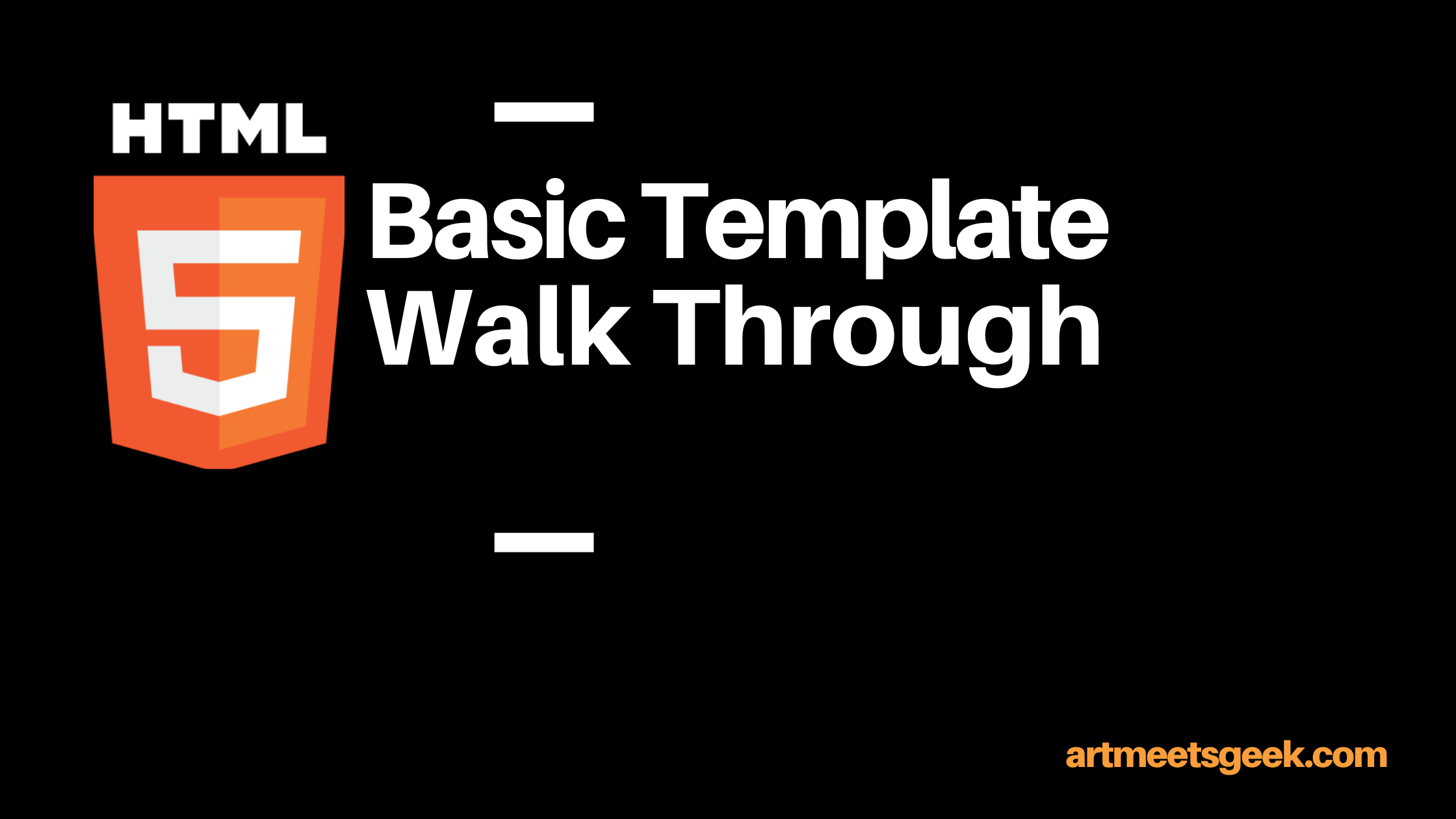 Title Header: HTML5 Basic Template Walk Through.